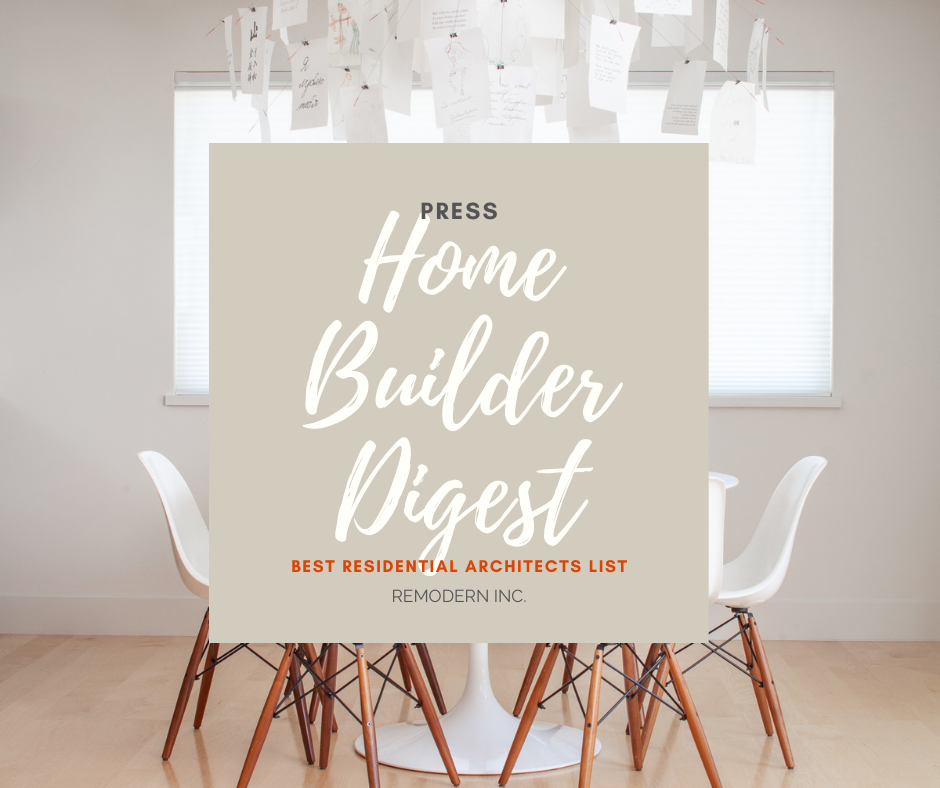 Best Residential Archiects List by Home Builder Digest Magazine selects Remodern Inc. as one of the best architects of Woodside, CA, a luxury Silicon Valley town.
